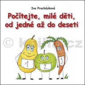 Iva Procházková: Počítejte, milé děti,od jedné až do deseti cena od 53 Kč