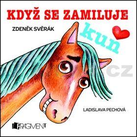 Zdeněk Svěrák: Když se zamiluje kůň cena od 55 Kč