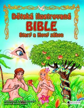 Kolektiv: Dětská ilustrovaná bible - Starý a Nový zákon cena od 203 Kč