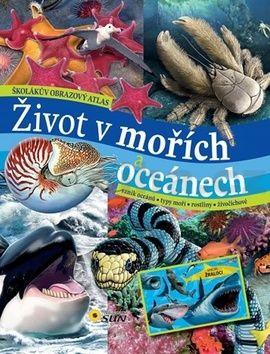 Lidia di Blasi, Carmen Rodríguez: Život v mořích a oceánech - Školákův obrazový atlas cena od 223 Kč
