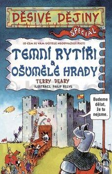 Terry Deary: Děsivé dějiny - Temní rytři a ošumělé hrady cena od 133 Kč
