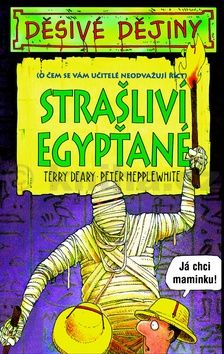 Terry Deary: Děsivé dějiny - Strašliví Egypťané cena od 110 Kč