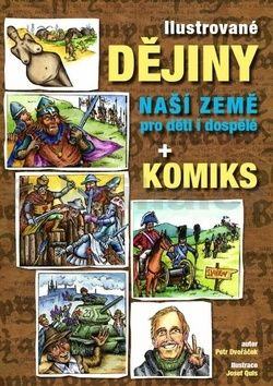 Petr Dvořáček, Quis Josef: Ilustrované dějiny naší země pro děti i dospělé + komiks cena od 248 Kč