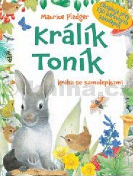 Maurice Pledger: Králík Toník - kniha se samolepkami cena od 85 Kč