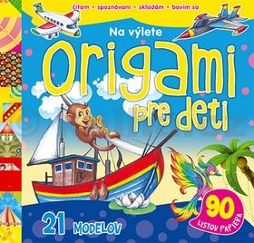 Origami pre deti Na výlete cena od 152 Kč