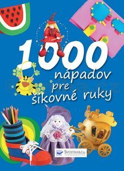 1000 nápadov pre šikovné ruky cena od 311 Kč