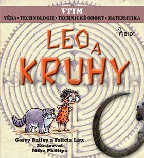 Gerry Bailey, Felicia Law, Mike Phillips: LEO A KRUHY - Věda – Technologie - Technické obory - Matematika cena od 53 Kč