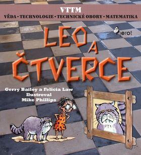 Gerry Bailey, Felicia Law, Mike Phillips: LEO A ČTVERCE - Věda – Technologie - Technické obory - Matematika cena od 53 Kč