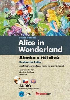 Lewis Carroll: Alice in Wonderland/Alenka v říši divů cena od 203 Kč