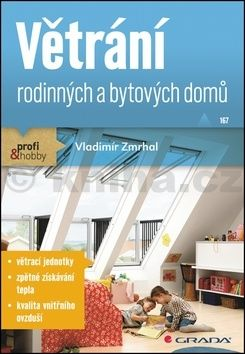 Vladimír Zmrhal: Větrání rodinných a bytových domů cena od 74 Kč