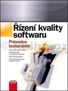 Anna Havlíčková, Petr Roudenský: Řízení kvality softwaru cena od 272 Kč