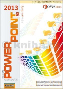 Karel Klatovský: PowerPoint 2013 nejen pro školy cena od 120 Kč