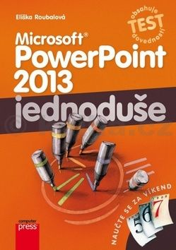 Eliška Roubalová: Microsoft PowerPoint 2013: Jednoduše cena od 84 Kč