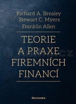 Richard A. Brealey, Franklin Allen, Stewart C. Myers: Teorie a praxe firemních financí cena od 932 Kč