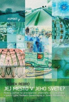 Derek Rebro: Jej mesto v jeho svete? cena od 275 Kč