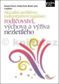 Renáta Šínová, Ondřej Šmíd, Marek Juráš: Aktuální problémy rodinněprávní regulace cena od 259 Kč
