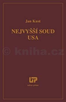Jan Kust: Nejvyšší soud USA cena od 283 Kč