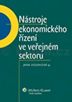 Jana Vodáková: Nástroje ekonomického řízení ve veřejném sektoru cena od 366 Kč