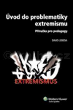 David Lebeda: Úvod do problematiky extremismu cena od 161 Kč