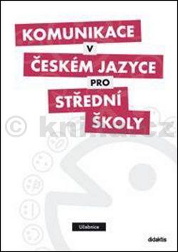 P. Adámková: Komunikace v českém jazyce pro SŠ (učebnice) cena od 215 Kč