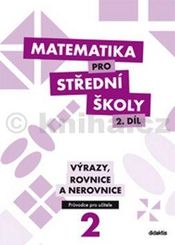 M. Cizlerová: Matematika pro střední školy 2. díl Průvodce pro učitele cena od 1072 Kč