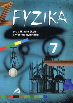 Macháček Ivan: Fyzika 7 pro ZŠ a víceletá gymnázia - 2. vydání cena od 133 Kč