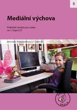Kolektiv autorů: Mediální výchova cena od 269 Kč
