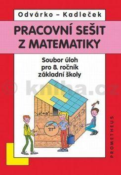 Oldřich Odvárko, Jiří Kadleček: Matematika pro 8. roč. ZŠ - Pracovní sešit,sbírka úloh přepracované vydání cena od 130 Kč
