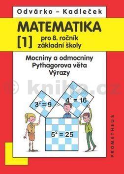 Oldřich Odvárko, J. Kadleček: Matematika pro 8. roč. ZŠ - 1.díl Mocniny a odmocniny, Pythagorova věta 2.přepracované vydání cena od 92 Kč