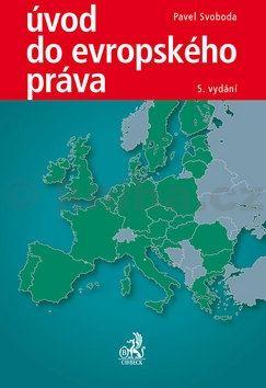 Pavel Svoboda: Úvod do evropského práva, 5. vydání cena od 552 Kč