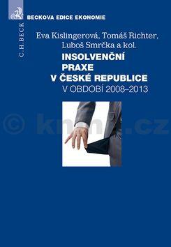 Insolvenční praxe v České republice v období 2008-2013 cena od 306 Kč