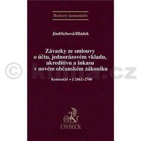 Denisa Jindřichová: Závazky ze smlouvy o účtu, jednorázovém vkladu, akreditivu a inkasu v novém OZ cena od 282 Kč
