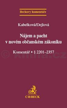 Hana Dejlová: Nájem a pacht v novém občanském zákoníku cena od 456 Kč