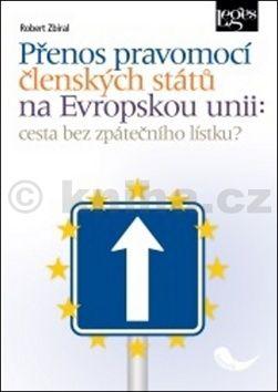 Robert Zbíral: Přenos pravomocí členských států na Evropskou unii cena od 244 Kč