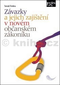 Tomáš Tintěra: Závazky a jejich zajištění v novém občanském zákoníku cena od 234 Kč