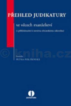 Petra Polišenská: Přehled judikatury ve věcech manželství cena od 455 Kč