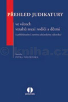 Petra Polišenská: Přehled judikatury ve věcech vztahů mezi rodiči a dětmi cena od 505 Kč