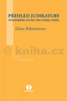 Eva Hubálková: Přehled judikatury Evropského soudu pro lidská práva cena od 164 Kč