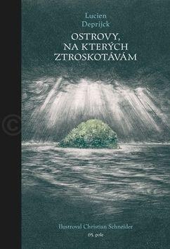 Lucien Deprijck, Christian Schneider: Ostrovy, na kterých ztroskotávám cena od 249 Kč