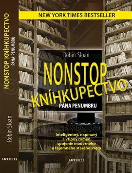 Robin Sloan: Nonstop kníhkupectvo pána Penumbru cena od 234 Kč