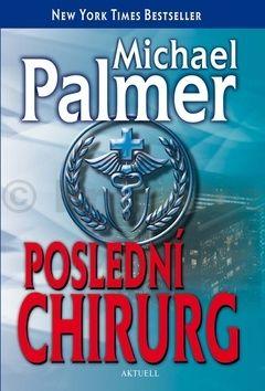 Michael Palmer: Poslední chirurg cena od 199 Kč