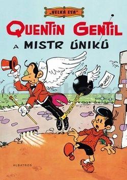 Greg: Velká esa 1 - Quentin Gentil a mistr úniků cena od 131 Kč