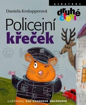 Daniela Krolupperová, Eva Sýkorová-Pekárková: Policejní křeček cena od 93 Kč