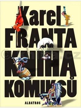 Karel Franta: Kniha komiksů cena od 246 Kč