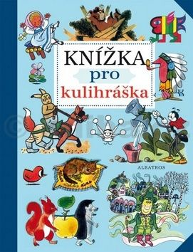 Josef Lada, Václav Čtvrtek, Helena Zmatlíková: Knížka pro kulihráška cena od 237 Kč