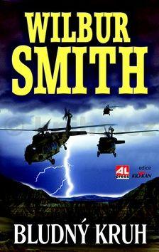 Wilbur Smith: Bludný kruh cena od 230 Kč