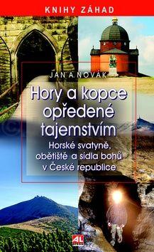 Jan A. Novák: Hory a kopce opředené tajemstvím cena od 195 Kč