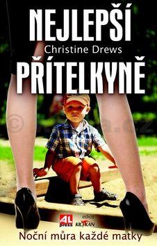 Christine Drews: Nejlepší přítelkyně cena od 115 Kč