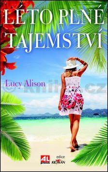 Lucy Alison: Léto plné tajemství cena od 149 Kč