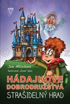 Jela Mlčochová: Hádajkove dobrodružstvá Strašidelný hrad cena od 139 Kč